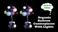 Organic Balloon Centerpieces With Lights by Ask Me For A Balloon. Featuring Sparkle Ribbon® by Sparkle Lites®
