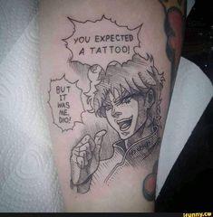 This tattoo of a JoJo meme. Jojo's Bizarre Adventure Anime, Jojo Bizzare Adventure, Adventure Tattoo, Jojo Anime, Jojo Memes, Pretty Tattoos, Future Tattoos, Body Mods, Body Art Tattoos