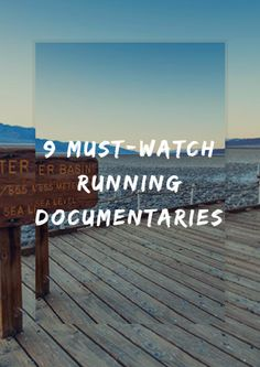 Need a way to waste time on rest day? Hit play on these running–focused documentaries and you'll get your miles in, even if you don't complete them yourself. 9 Must-Watch Running Documentaries