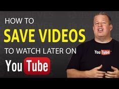 How to Save Videos To Watch Later on Youtube - YouTube