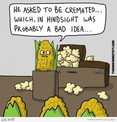 Corn Cremation