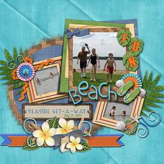Beach Fun Credits:  Paradise Found (Main Kit, Alpha, Clusters, and Stacked Frames), Sus Designs Font Used: DJB Play Misty for Me Available At:  http://scraptakeout.com/shoppe/Paradise-Found.html, http://scraptakeout.com/shoppe/Paradise-Found-Alpha.html, http://scraptakeout.com/shoppe/Paradise-Found-Clusters.html, and http://scraptakeout.com/shoppe/Paradise-Found-Stacked-Frames.html