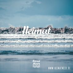 Heimat ist, wo das Meer ist. Mee(h)r hier >>