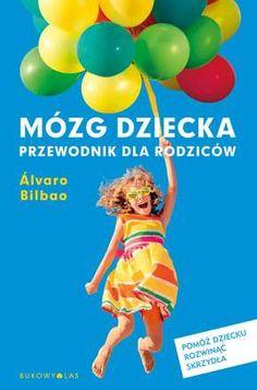 Mózg dziecka. Przewodnik dla rodziców Maria Montessori, Tai Chi, Exercise, Gym, Books, Don Miguel Ruiz, Literatura, Projects, Ejercicio