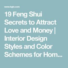 19 Feng Shui Secrets to Attract Love and Money | Interior Design Styles and Color Schemes for Home Decorating | HGTV