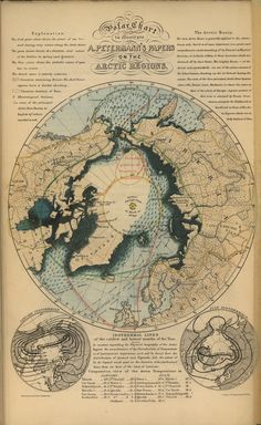 19th century A. Peterman map of the Arctic Regions    http://en.wikipedia.org/wiki/August_Heinrich_Petermann