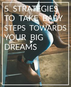 5 Strategies to turn your dreams into actionable steps