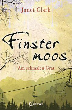 Janet Clark - Finstermoos - Am schmalen Grat (Band 02)
