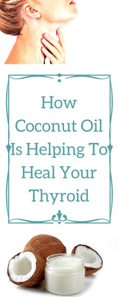 How Coconut Oil Is Helping To Heal Your Thyroid