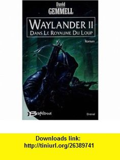 Waylander, Tome 2 (French Edition) (9782914370943) David Gemmell , ISBN-10: 2914370946  , ISBN-13: 978-2914370943 ,  , tutorials , pdf , ebook , torrent , downloads , rapidshare , filesonic , hotfile , megaupload , fileserve