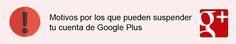 Motivos por los que pueden suspender tu perfil en #GooglePlus por @Nuria García. Vota en: www.marketertop.com/social-media/como-recuperar-tu-cuenta-suspendida-de-google-plus/ #SocialMedia