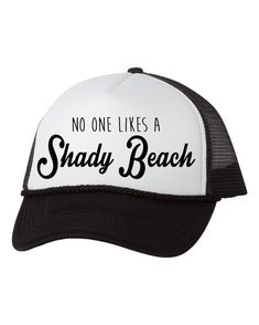 625169d0e13 No One Likes a Shady Beach Custom Trucker Hat Monogram Hats