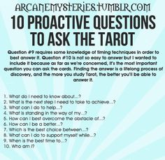 """arcanemysteries: """" Ten Proactive Questions To Ask The Tarot. """""""
