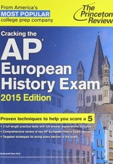 Cracking the AP European History Exam, 2015 Edition (College Test Preparation)
