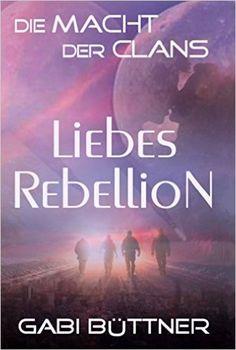 Die Macht der Clans: LiebesRebellion eBook: Gabi Büttner: Amazon.de: Kindle-Shop