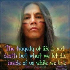 Another good one. We have to keep our spirit alive. To show the world what we are made of. We can't let our spirit die http://traditionalnativehealing.com