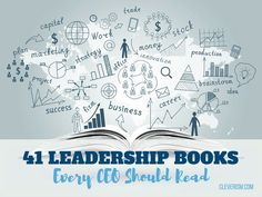 41 Leadership Books Every CEO Should Read. Human nature is about sharing – we've been passing on information ever since the start of human history. The written word is one of the most powerful ways of sharing knowledge and the ability to read should be treated as one of life's most valuable gifts. #cleverism #business #ideas #career #leadership.