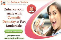 Cosmetic dentistry is an art and a science that utilizes advanced dental techniques to give you a smile. Get a beautiful smile with cosmetic dentistry by Dr. Andrea Giraldo a top Fort Lauderdale Florida dentist. Request an appointment call (954)524-3117.