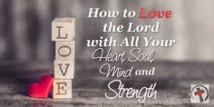What is your soul and 10 Ways to Love God Heart, Soul, Mind, and Strength #BlessingBloggers #CounringMyBlessings