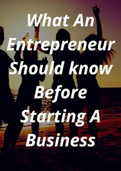 What An Entrepreneur should know Before Starting A Business  I know there are plenty of business gurus appealing to the gullible and the desperately hopeful who file into auditoriums to hear the guru's neatly packaged (4, 6 or 10) guaranteed secrets of success. but I would rather teach first time entrepreneurs the secrets they will really need to know Check out #entrepreneurtips #startup