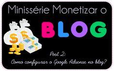Como criar uma conta Google Adsense para o blog- e ser aprovado - * Elaine Gaspareto *