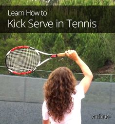 How to Kick Serve in Tennis
