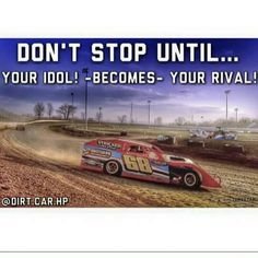 That's the plan! Dirt Car Racing, Race Car Track, Go Kart Racing, Nascar Racing, Race Cars, Auto Racing, Race Quotes, Late Model Racing, My Champion