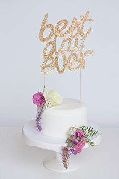 DIY Best Day Ever Glitter Wedding Cake Topper from One Fab Day | www.onefabday.com