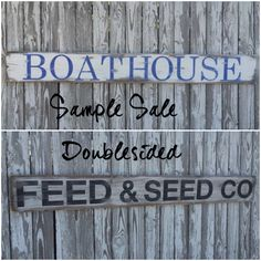 A personal favorite from my Etsy shop https://www.etsy.com/listing/470228743/doublesided-sign-boathouse-sign-feed