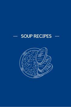 Soup Recipes, Soap Recipes