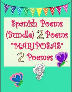 """This file has TWO Different SPANISH Poems that are about """"MARIPOSAS"""" butterflies.  These poems are an excellent addition to our Spanish poetry toolbox.  I have attached an Responding to Poetry opportunity organizer where students can write their opinion or poetic element you choose to respond to."""