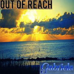 ♪ « Out of Reach » by « Gabriela » Buon ascolto !