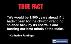Catherine Fahringer - http://dailyatheistquote.com/atheist-quotes/2013/04/28/catherine-fahringer/