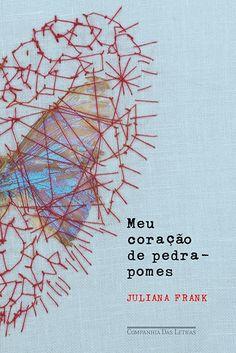 MEU CORAÇÃO DE PEDRA-POMES Juliana Frank