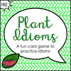 16 Plant Idiom Pairs for card games of matching, Go Fish, etc.Have fun while working on non-literal language!*****************************************************************************Subscribe here for access to my growing library of free speech materials.**