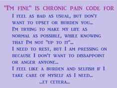 how i wish folks understood those of us who suffer with chronic pain every waking moment