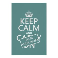 Keep Calm and Show Your Work (any color) Posters for my math teacher -. Classroom Posters, Math Classroom, Teacher Posters, Classroom Decor, Funny Math Posters, Math Cartoons, Future Classroom, Classroom Organization, Math Teacher
