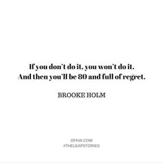 What would your 80 year old self say to you about the chances you want to take right now?  #ofkin #theleapstories @brookeholm