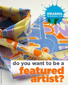 Learn how you can become a Featured Artist for Dharma Trading Co.