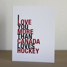 I Love You More Than Canada Loves Hockey Red and Black greeting card Love You More Than, I Love You, My Love, Blackhawks Hockey, Chicago Blackhawks, Canada Hockey, Hockey Baby, Funny Hockey, Field Hockey