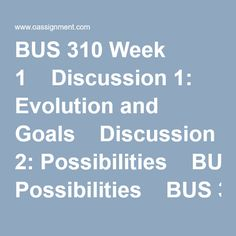 Best Resources for Homework Help: BUS Course. Find BUS Assignment, Discussion Questions, Quiz and Final Exam for USA Students Final Exams, Resource Management, Week 5, Decision Making, Human Resources, Evolution, Environment, Student, Goals