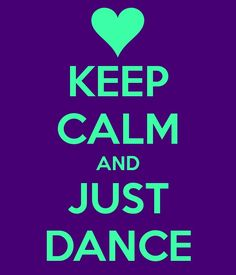 To all you dancers out there, just Keep Calm!