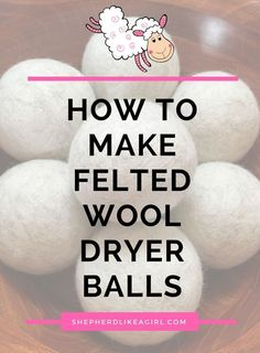 Learn how to make felted wool dryer balls with this DIY sheep craft tutorial. Click READ IT now! Dryer balls are little eco-friendly static fighters that prevent clothing wrinkles. This easy 5 step craft project will green up your laundry game. They also make great gift items to sell at farmers markets. Get more great sheep craft ideas at SHEPHERDLIKEAGIRL.COM