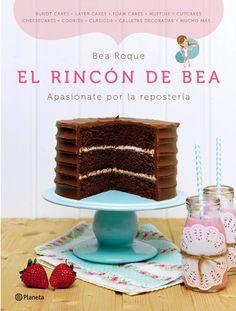 El rincón de Bea: Apasiónate por la repostería: Bea Roque ✔