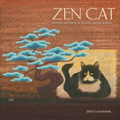 Zen Cat 2013 Wall Calendar: The Zen Cat wall calendar is a meditation in art and words on the sacredness and interconnectedness of all life. Cat Calendar, 2013 Calendar, Zen, Cactus, Cat Signs, All Nature, Cat Photography, Cat Wall, Cat Lovers