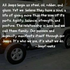 It's not just a ride, it's more than that. <3 Jeep <3