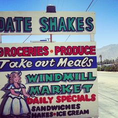 Windmill Market & Produce, North Palm Springs, CA...GREAT date shakes, made with fresh dates and real ice cream!