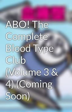 "Baca ""ABO! The Complete Blood Type Club (Volume 3 & 4) (Coming Soon) - Prolog"" #wattpad #humor"