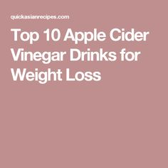 Top 10 Apple Cider Vinegar Drinks for Weight Loss