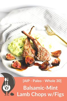 """Lamb Chops and Roasted Figs with Balsamic Mint sauce and Savory """"Mashed Potatoes"""" - A Squirrel in the Kitchen Entree Recipes, Lunch Recipes, Paleo Recipes, Health Recipes, Roasted Figs, Pescatarian Diet, Mint Sauce, Lamb Chops, Main Meals"""